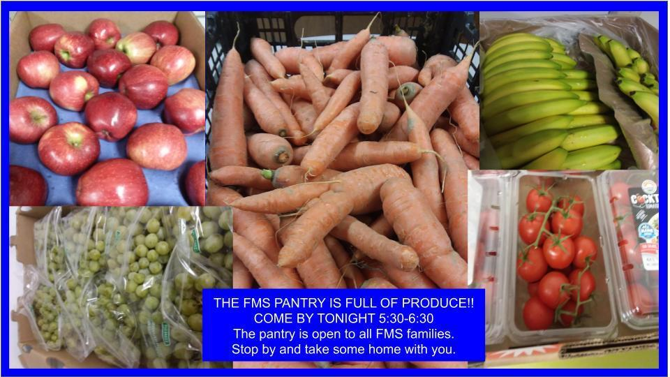 THE FMS PANTRY IS FULL OF PRODUCE!!  COME BY TONIGHT 5:30-6:30  The pantry is open to all FMS families.  Stop by and take some home with you.